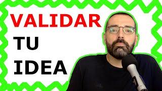 3. 💡 ¿Qué es VALIDAR una IDEA? ✅ y ¡Novedades!